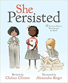 She Persisted by Chelsea Clinton. A wonderful, engaging, accessible book for elementary aged children.